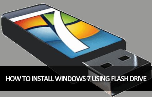 Install Windows 7 using Flash drive