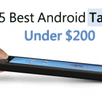 Top 5 Best Android Tablets under $200