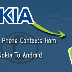 How to Transfer Phone Contacts from Nokia To Android