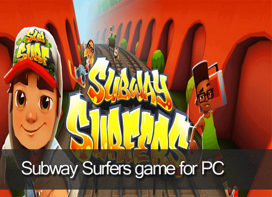 Download Free Subway Surfers game for PC