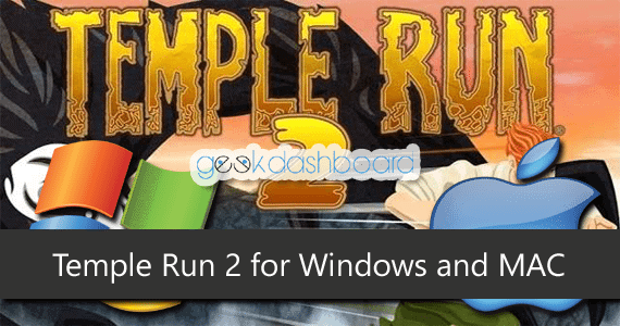 Temple Run 2 for PC and MAC