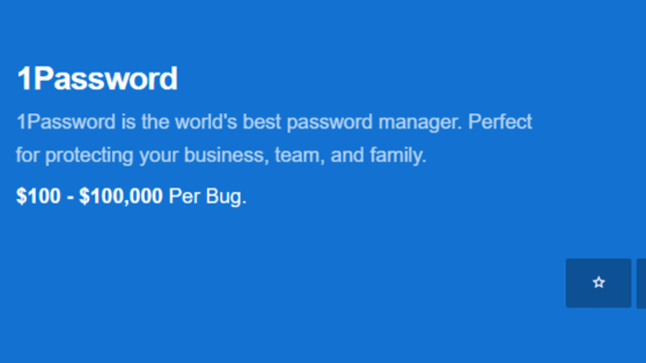 1Password Raised Their Top Bug Bounty to $100000
