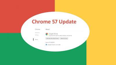 Google Chrome 57 Update