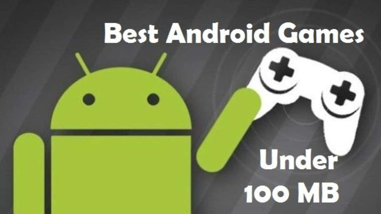 10 Latest Best Android Games under 100MB