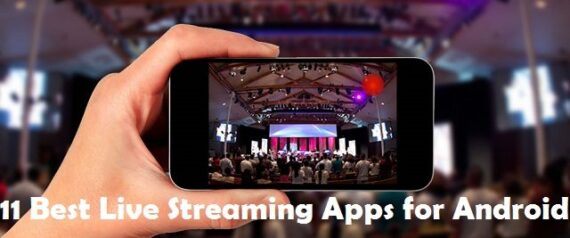 Best Live Streaming Apps for Android