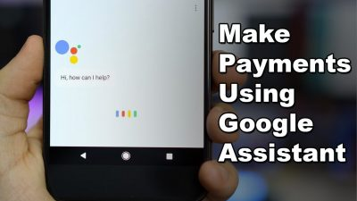 Now make payments using Google Assistant