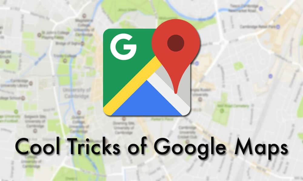 11 Cool Tricks of Google Maps That You Need To Try