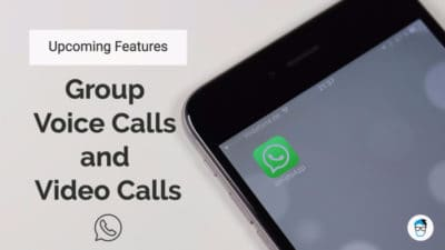 Group voice call and video call is the upcoming feature of WhatsApp