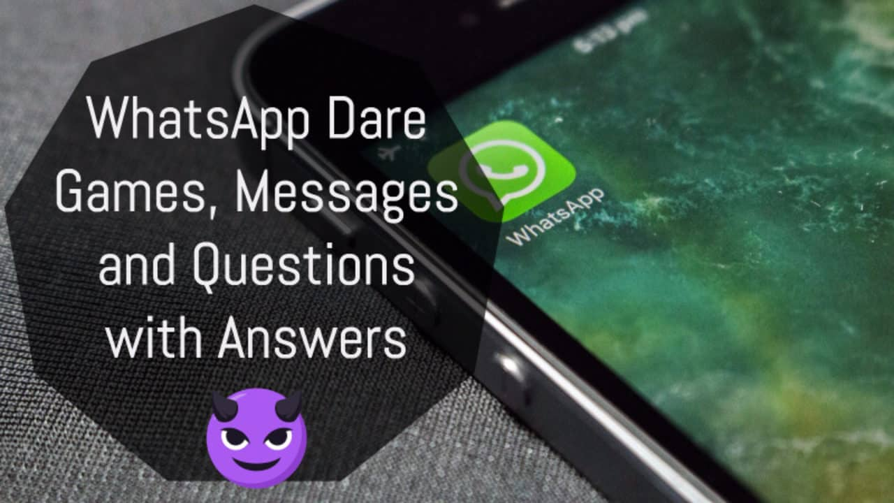 Best WhatsApp Dare Games, Messages and Questions with