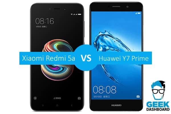 Xiaomi Redmi 5a vs Huawei Y7 Prime Comparison