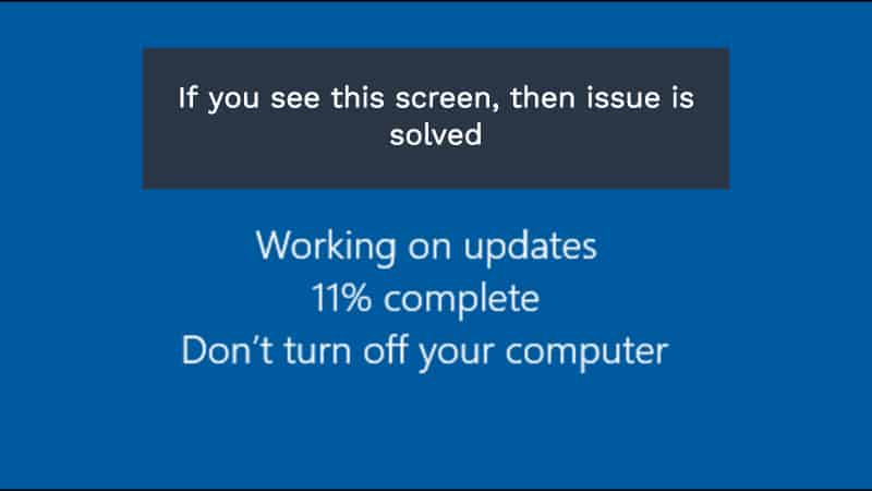If you see Working on Updates, then the issue is solved.