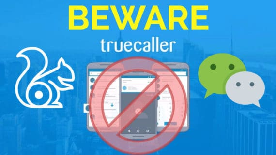 beware while using truecaller, uc browser, wechat