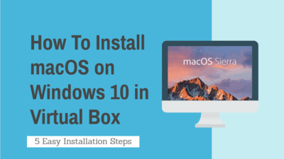 how to install macOS on Windows 10 in virtual box
