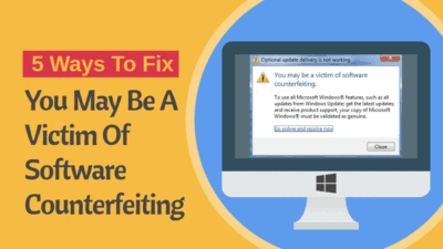 "how to fix ""you may be a victim of software counterfeiting"" error"