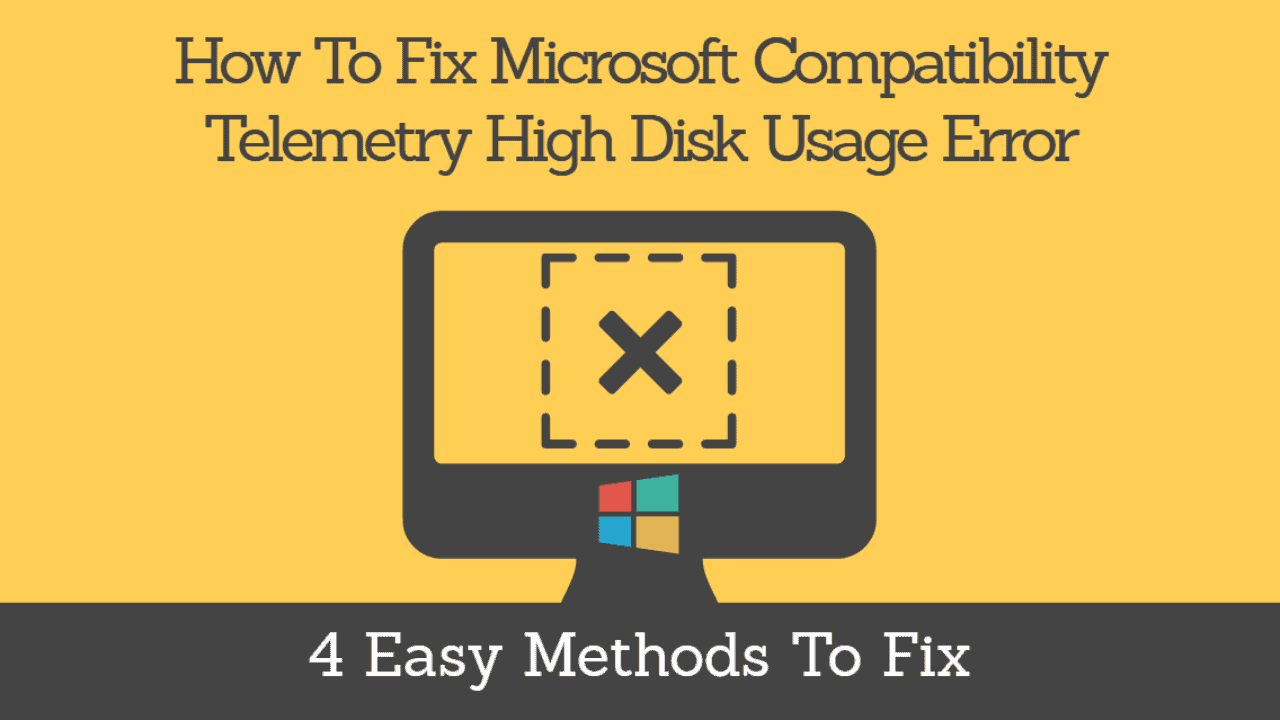 How To Disable Microsoft Compatibility Telemetry to Fix High