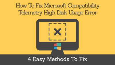 how to fix Microsoft compatibility telemetry high disk usage problem