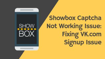 showbox captcha not working issue