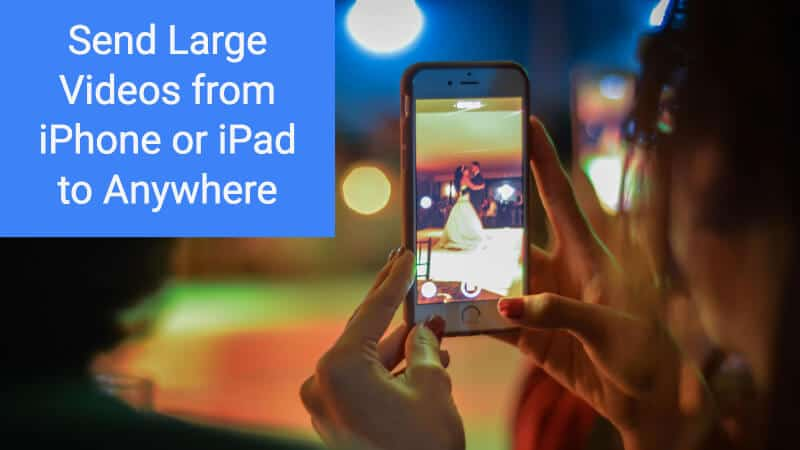 How to send large videos from iPhone