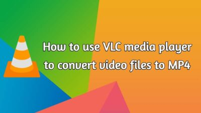 converting any video file to MP4 using VLC converter