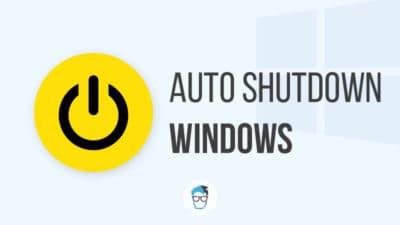Auto shutdown Windows 10 PC or Laptop
