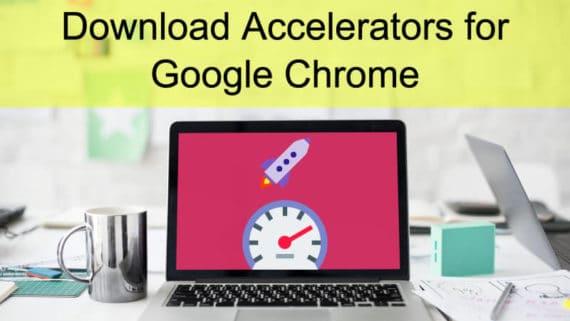 Download Accelerators for Google Chrome