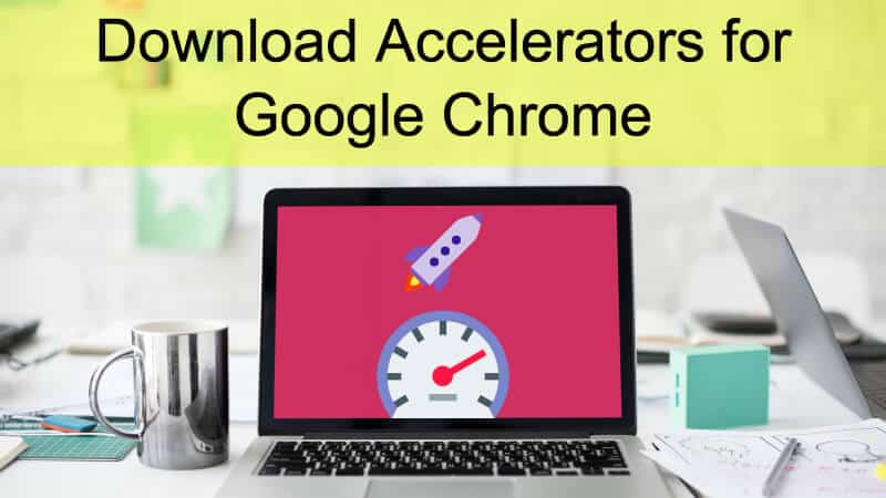 chrome download manager accelerator