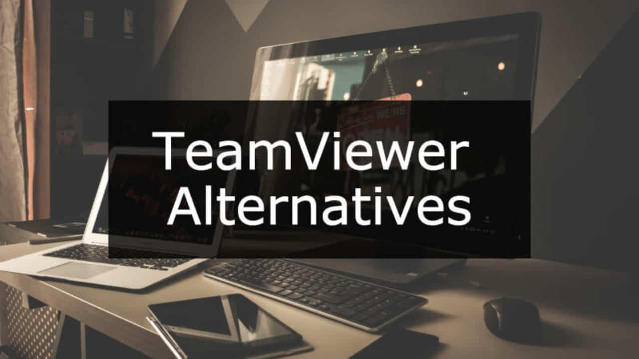 11 Best TeamViewer Alternatives (Remote Desktop Software)