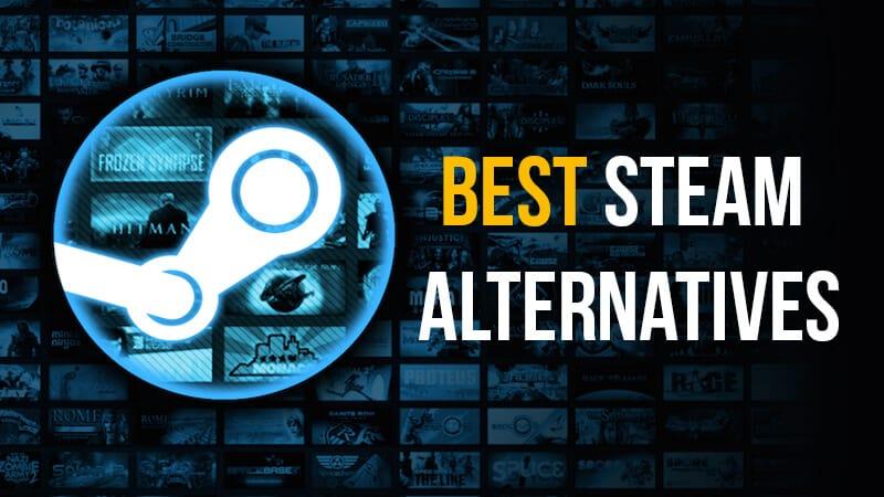 best alternatives for Steam