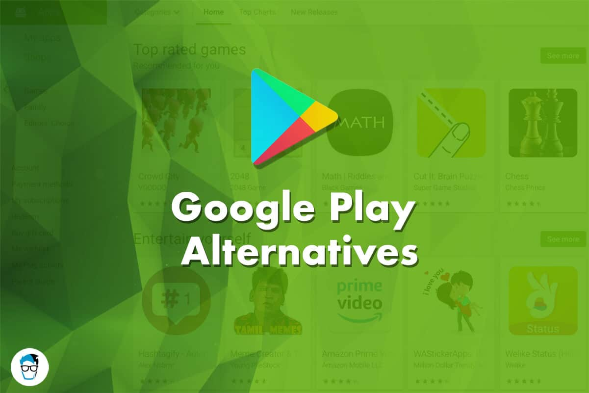 10 Best Google Play Store Alternatives [Free App Stores for Android]