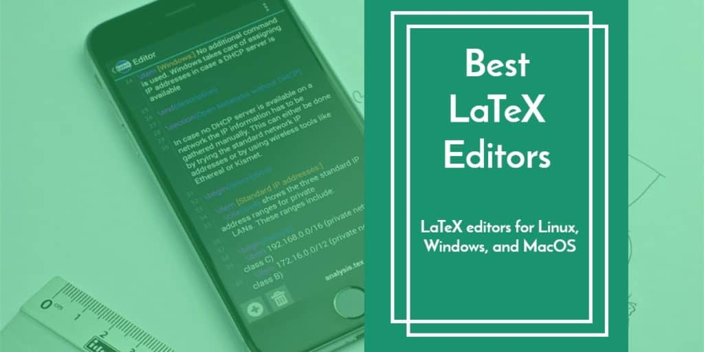 list of best LaTex editors for Linux, Windows and macOS