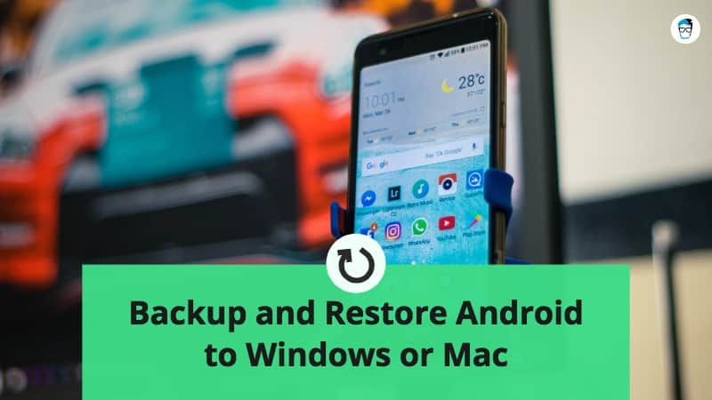 Backup and Restore Android Device to Windows or Mac