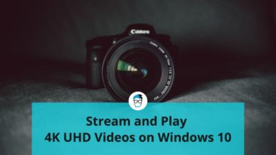 How to Stream or Play 4K UHD Videos in Windows 10