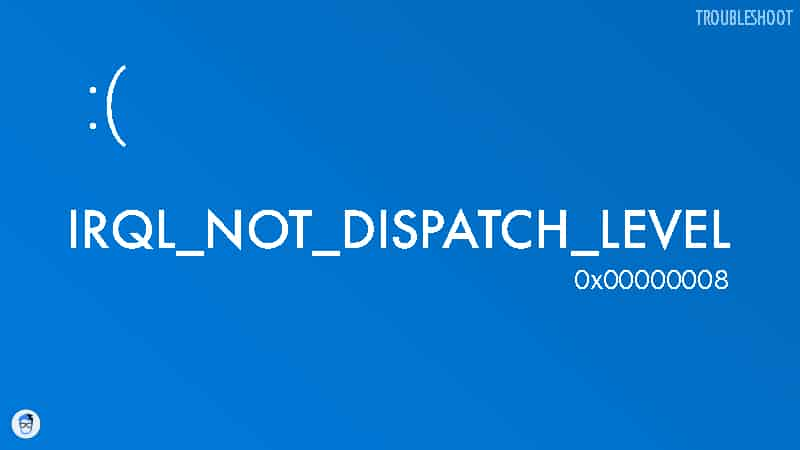 Troubleshooting Steps for IRQL_NOT_DISPATCH_LEVEL (0x00000008) Error