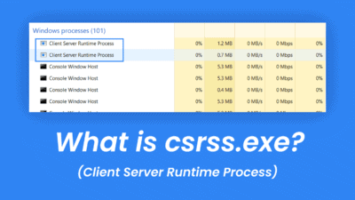 What is CSRSS.exe (Client Server Runtime Process) in Windows?