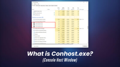 What is Conhost.exe? (Console Host Window)