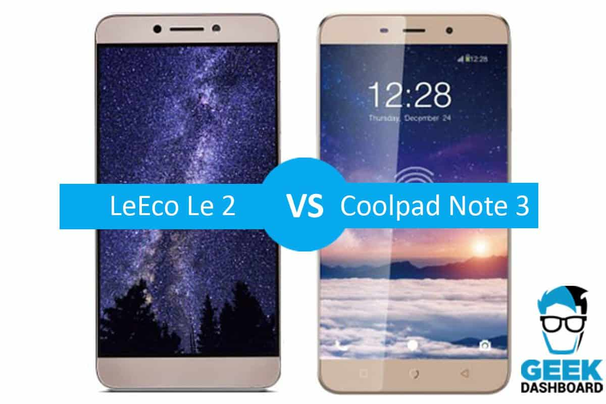 LeEco Le 2 vs Coolpad Note 3 Comparison
