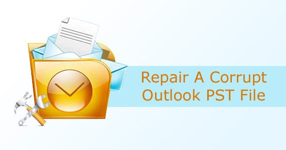 Repair A Corrupt Outlook PST File