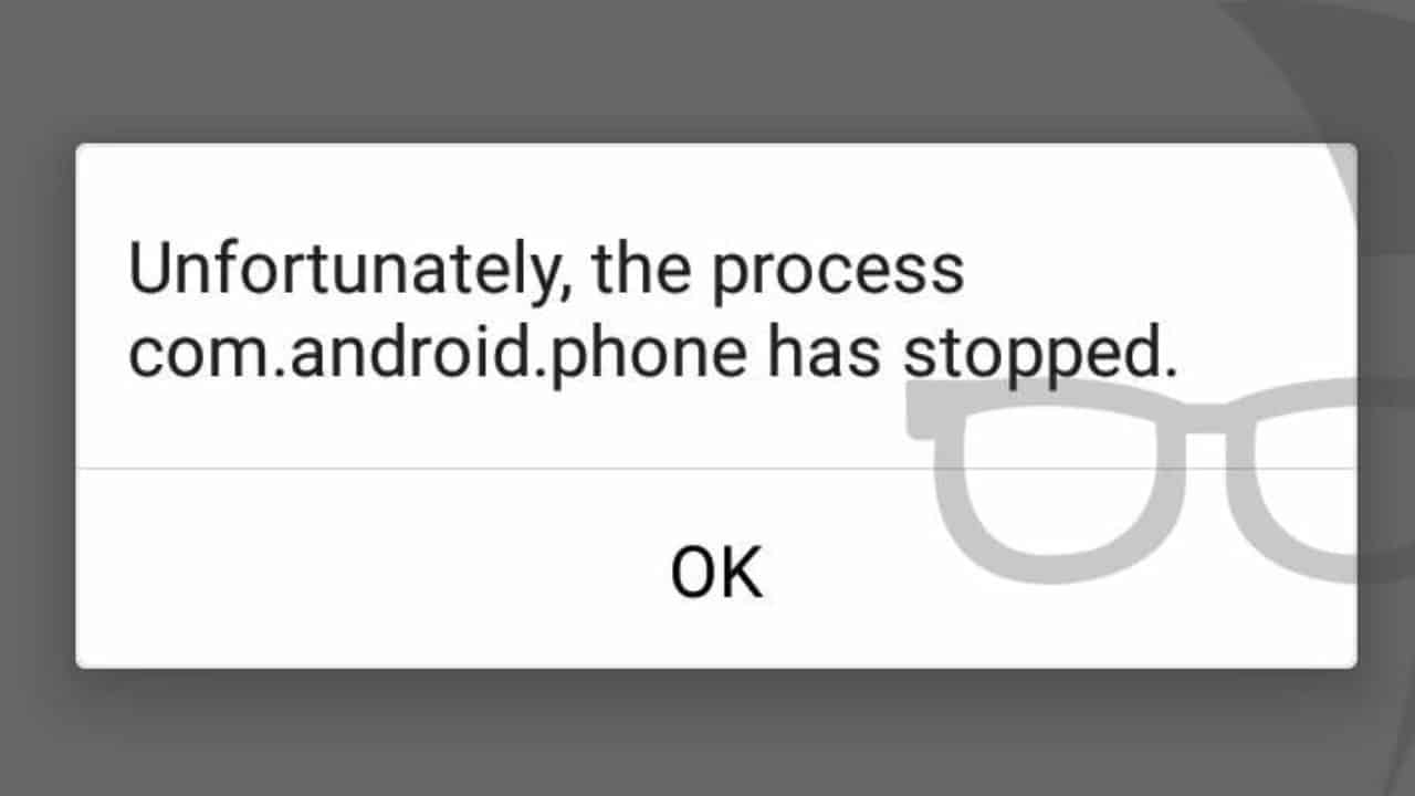 Fix 'Unfortunately, the process com android phone has stopped' Error