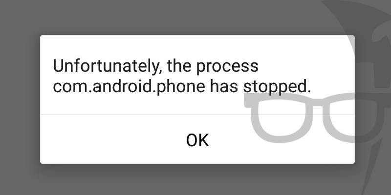 Fix 'Unfortunately, the process com android phone has