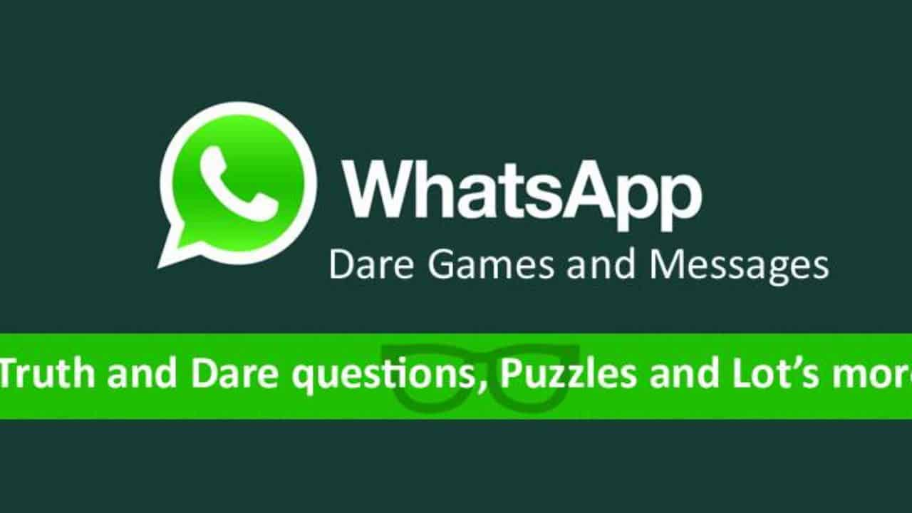 Latest WhatsApp Dare Messages and Games with Answers in 2019