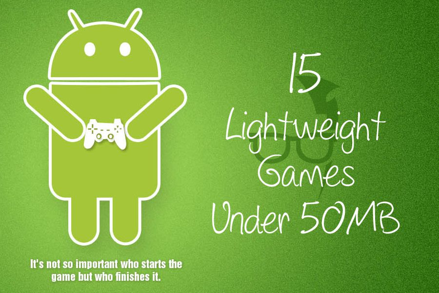 Top 15 Lightweight Android Games under 50MB